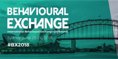 Behavioural Exchange, International Behavioural Exchange Conference. Sydney June 25–26 2018 #BX2018